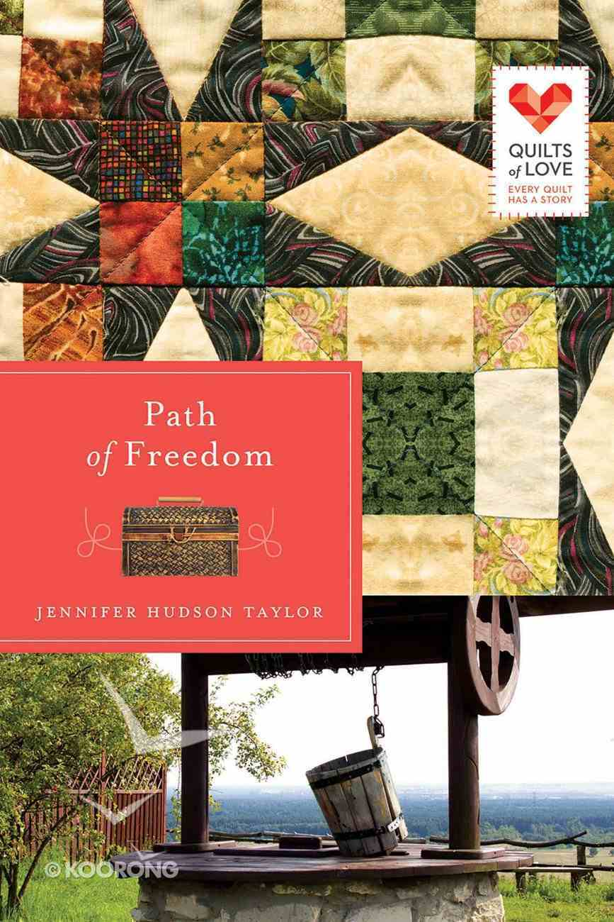 Path of Freedom (Quilts Of Love Series) eBook