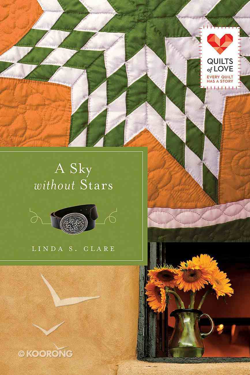 A Sky Without Stars (Quilts Of Love Series) eBook