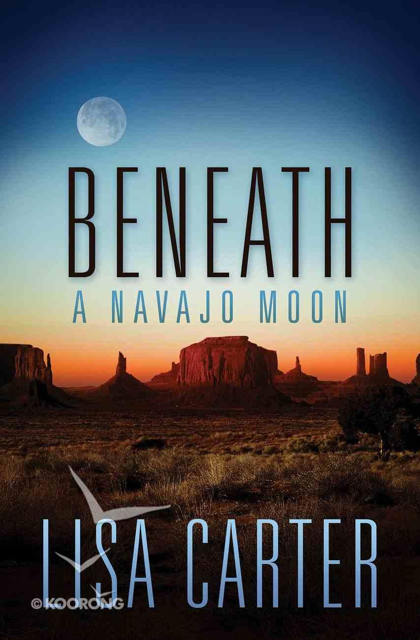 Beneath a Navajo Moon eBook