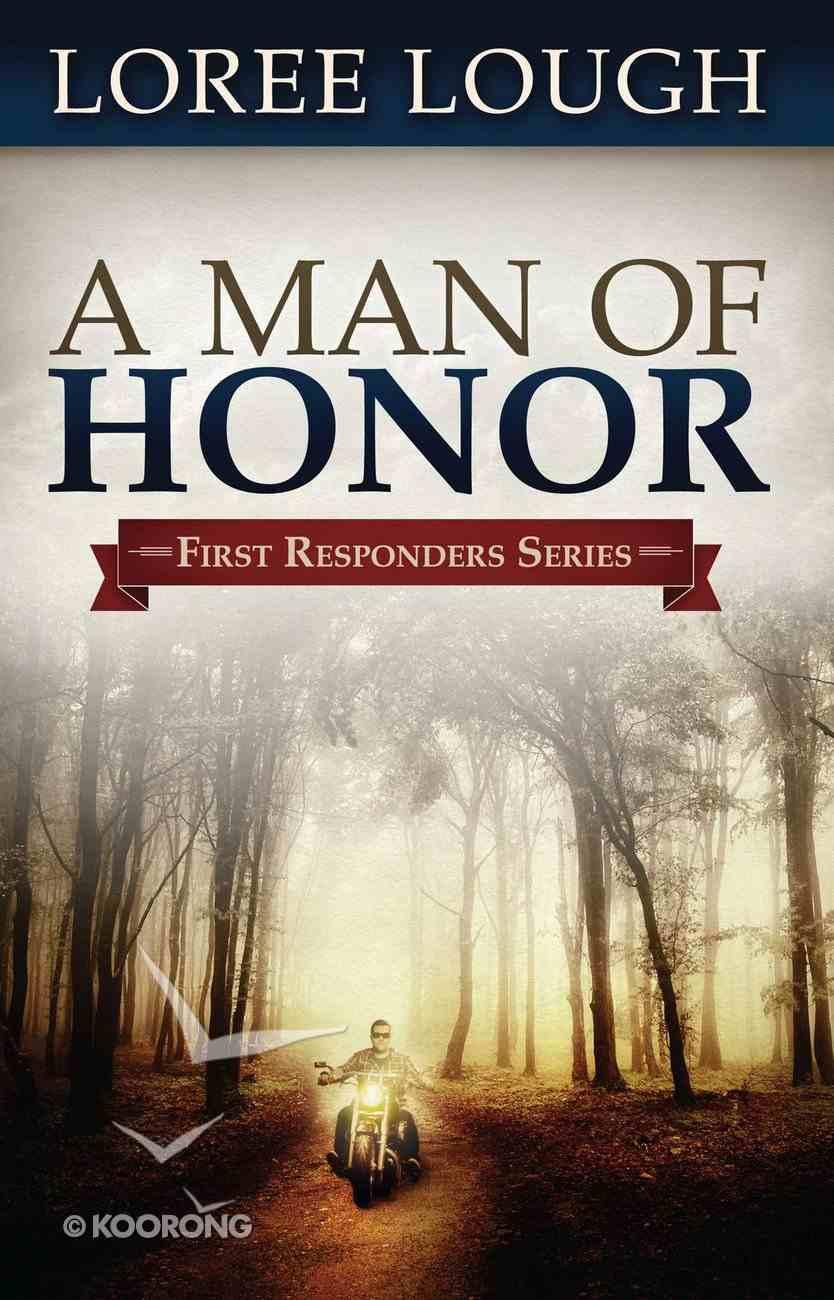 A Man of Honor (#03 in First Resonders Series) eBook