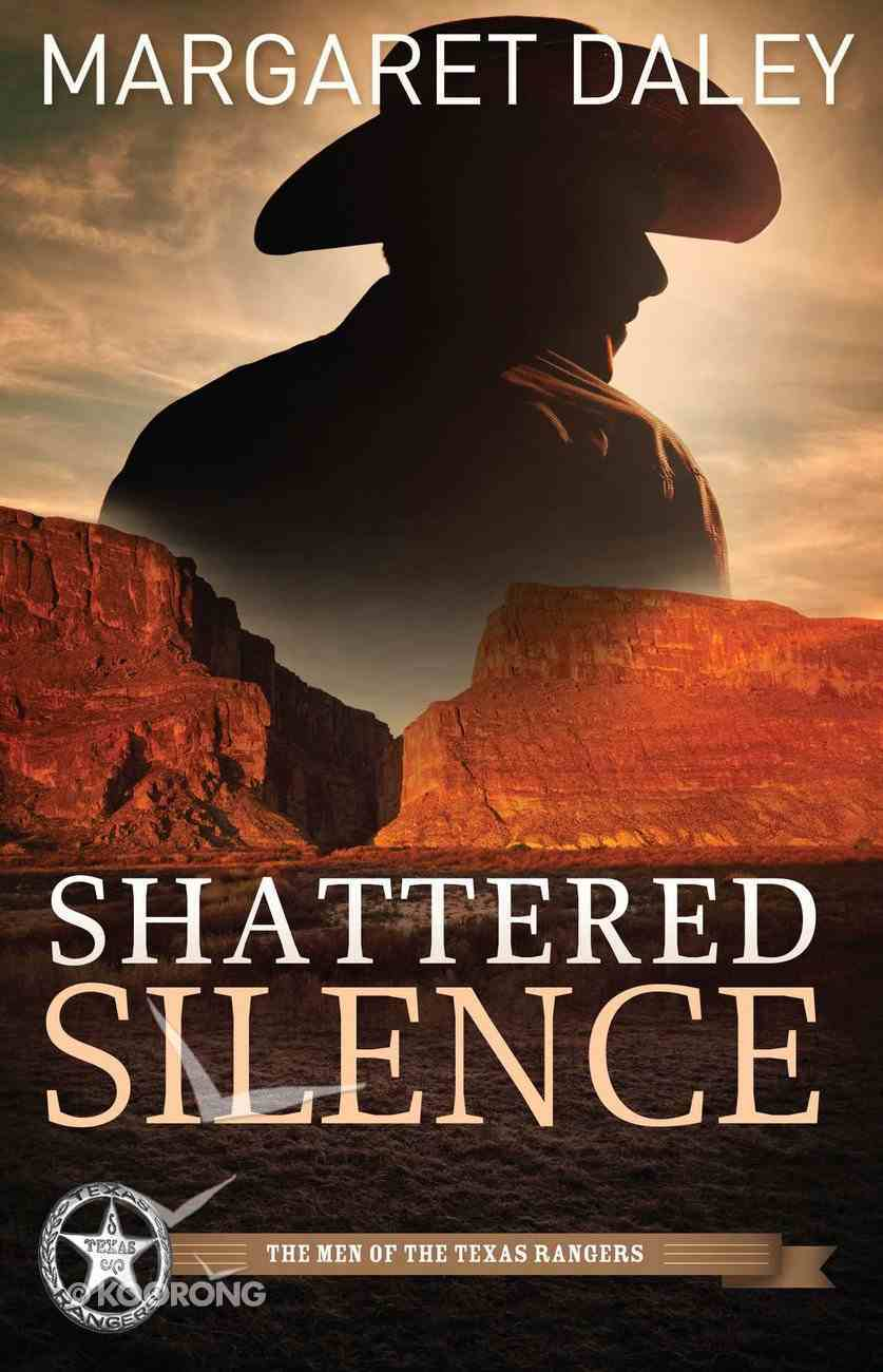 Shattered Silence (#02 in The Men Of The Texas Rangers Series) eBook