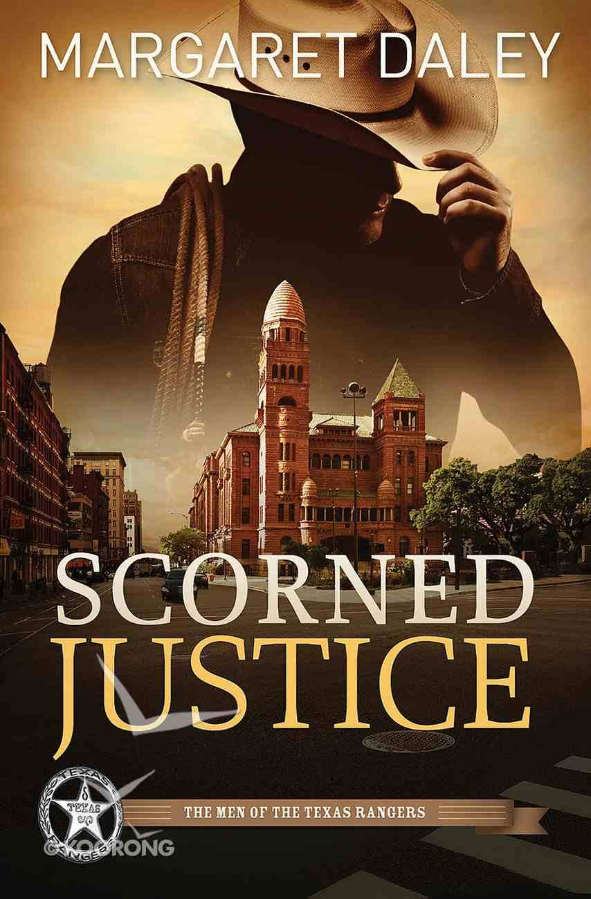 Scorned Justice (#03 in The Men Of The Texas Rangers Series) eBook