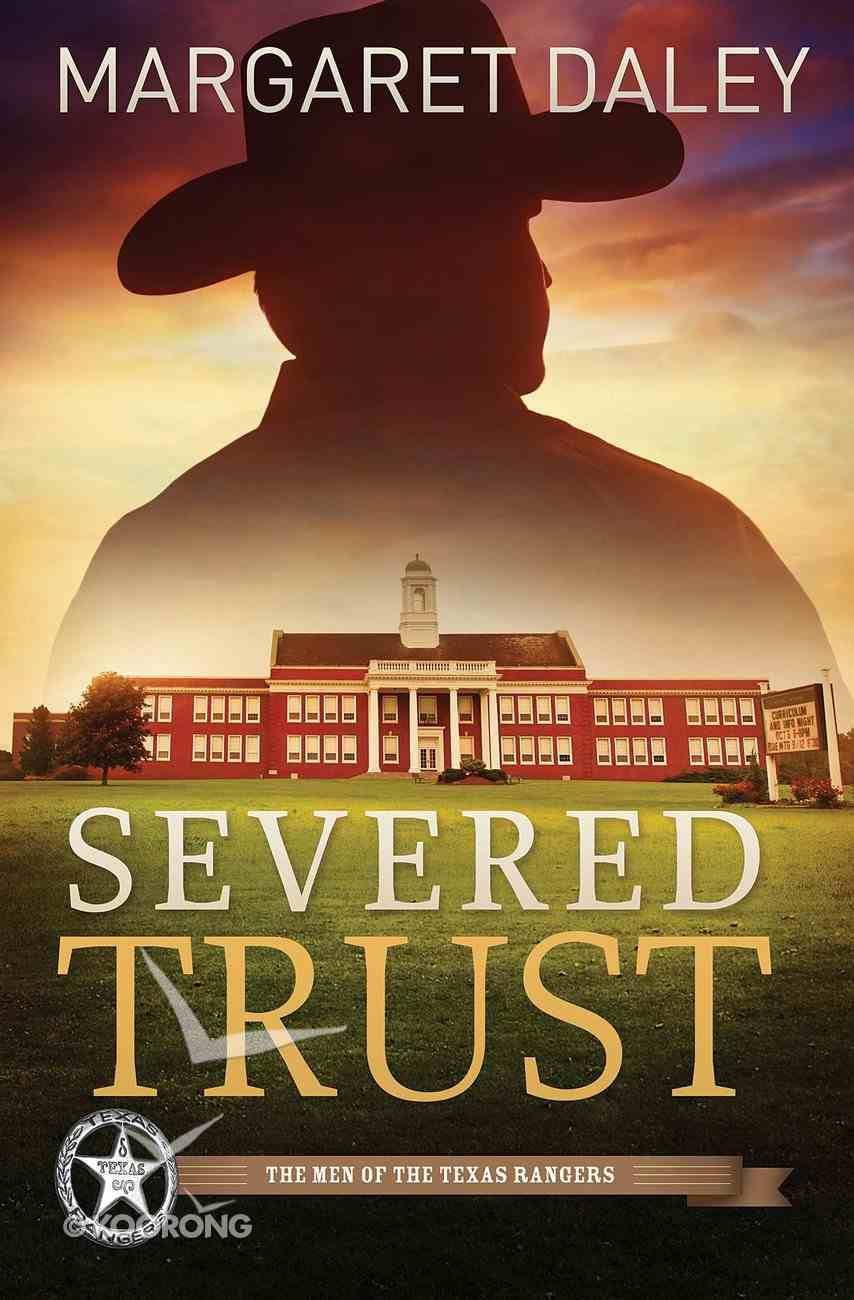 Severed Trust (#04 in The Men Of The Texas Rangers Series) eBook