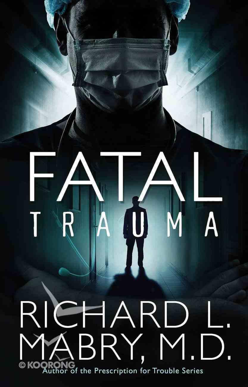 Fatal Trauma eBook