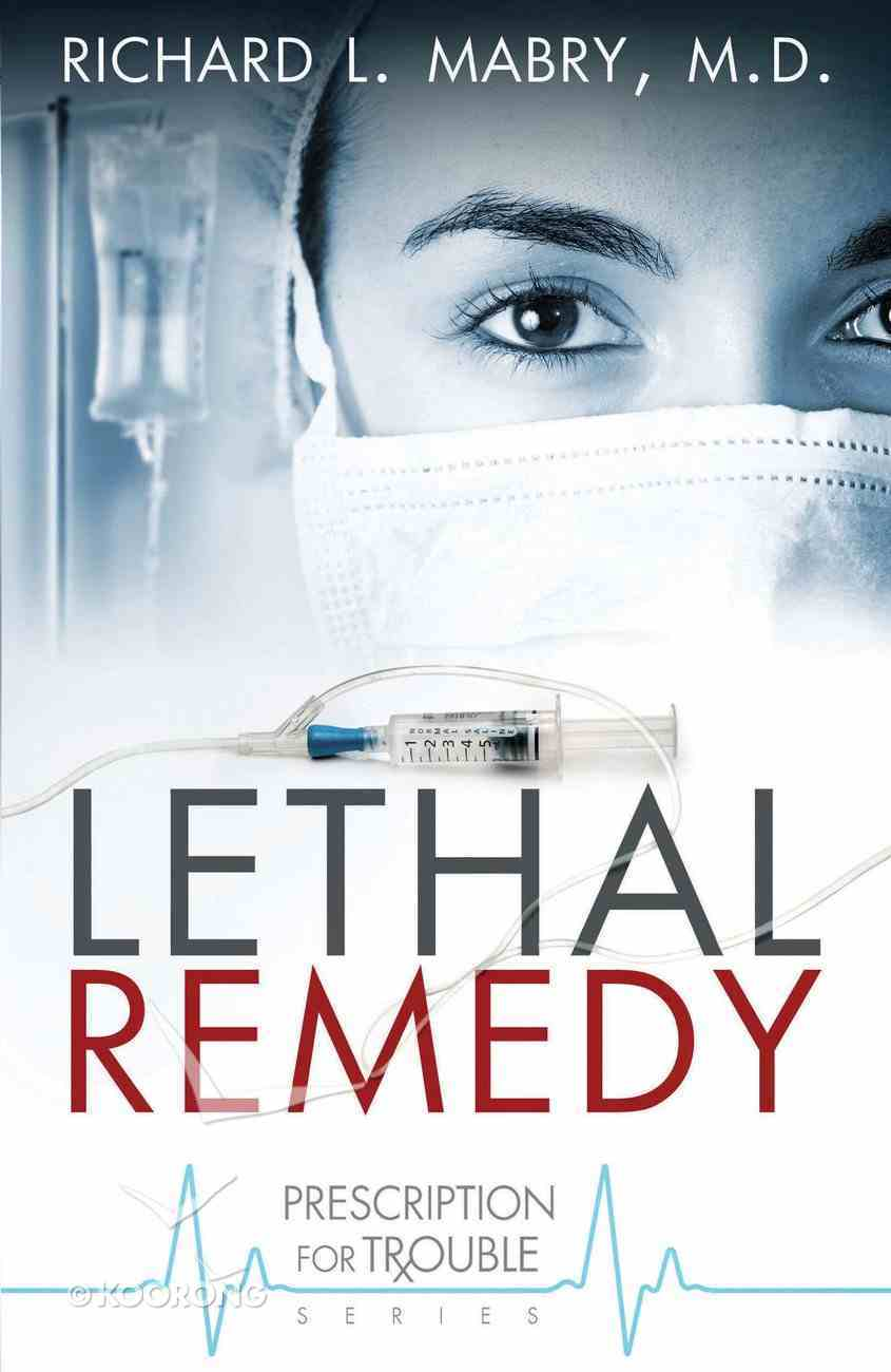 Lethal Remedy (#04 in Prescription For Trouble Series) eBook
