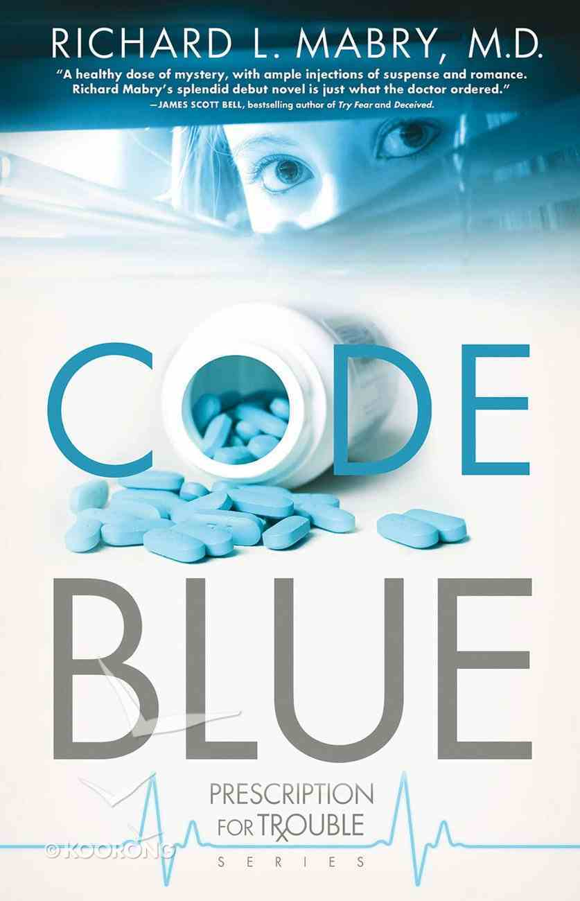 Code Blue (#01 in Prescription For Trouble Series) eBook