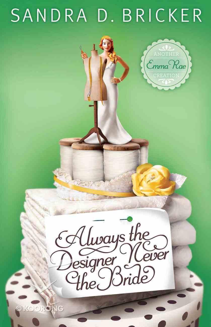 Always the Designer, Never the Bride (#03 in Emma Rae Creation Series) eBook