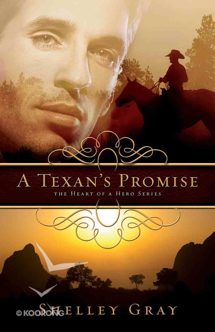 A Texan's Promise (#01 in Heart Of A Hero Series) eBook