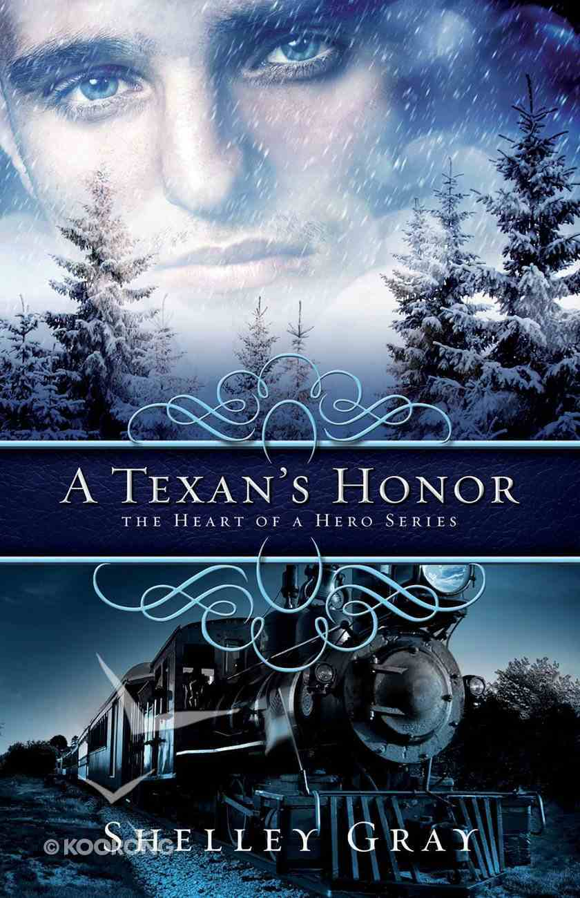 A Texan's Honor (#02 in Heart Of A Hero Series) eBook