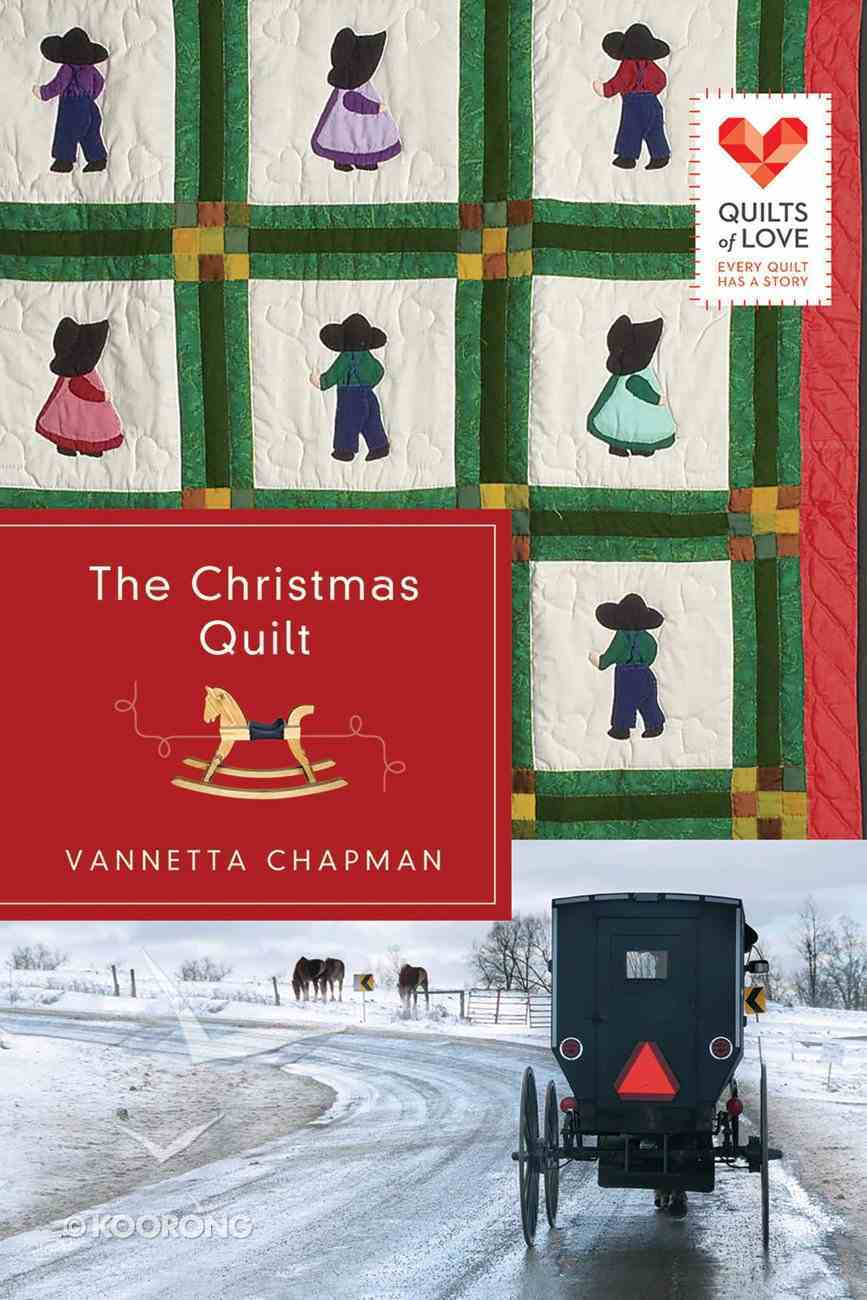The Christmas Quilt (Quilts Of Love Series) eBook