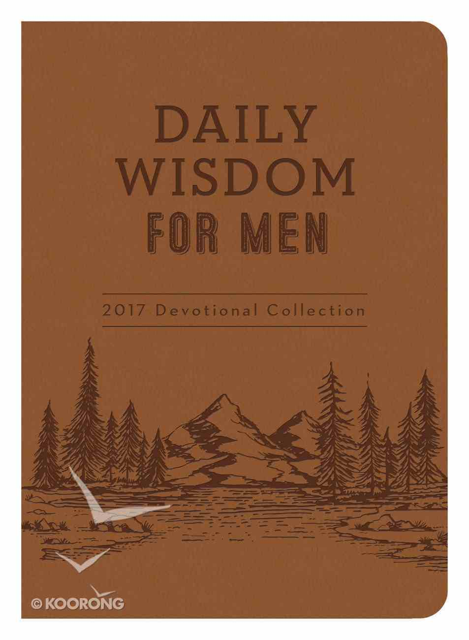 Daily Wisdom For Men 2017 Devotional Collection eBook