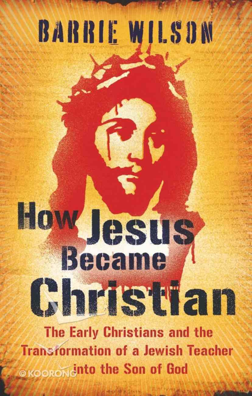 How Jesus Became Christian eBook