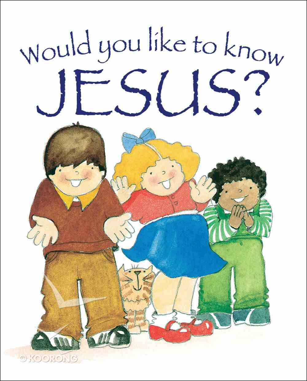 Jesus (Would You Like To Know... Series) eBook