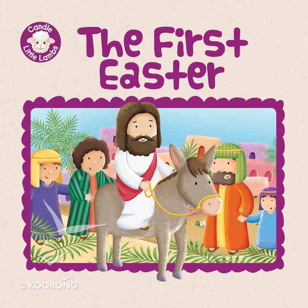 The First Easter (Candle Little Lamb Series) eBook