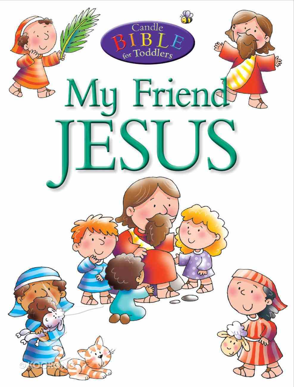 My Friend Jesus (Candle Bible For Toddlers Series) eBook