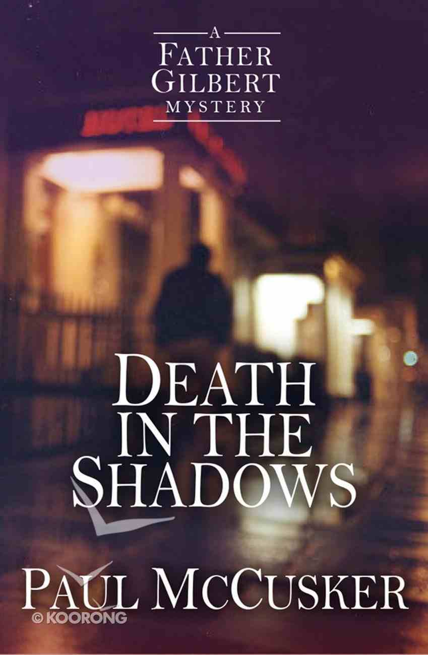 Death in the Shadows (Father Gilbert Mysteries Radio Series) eBook