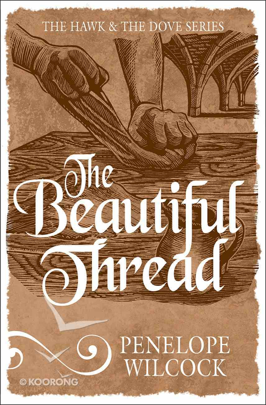 The Beautiful Thread (#08 in The Hawk And The Dove Series) eBook