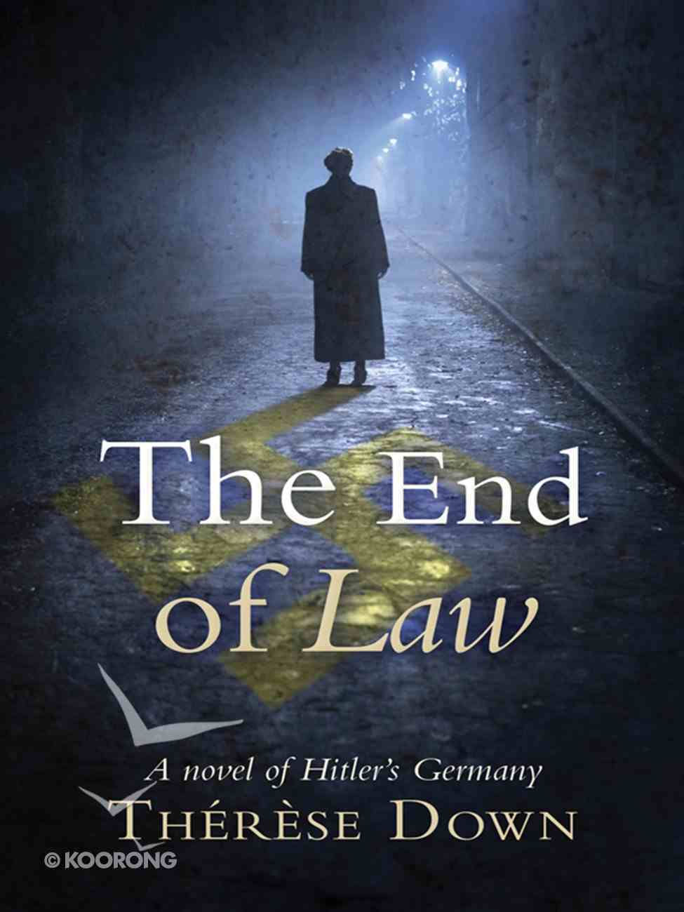 End of Law: The a Novel of Hitler's Germany eBook