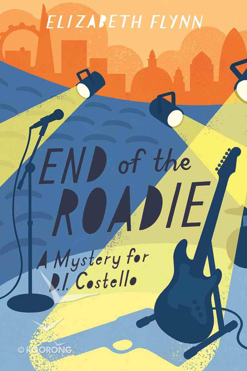 The End of the Roadie (A Mystery For D I Costello Series) eBook