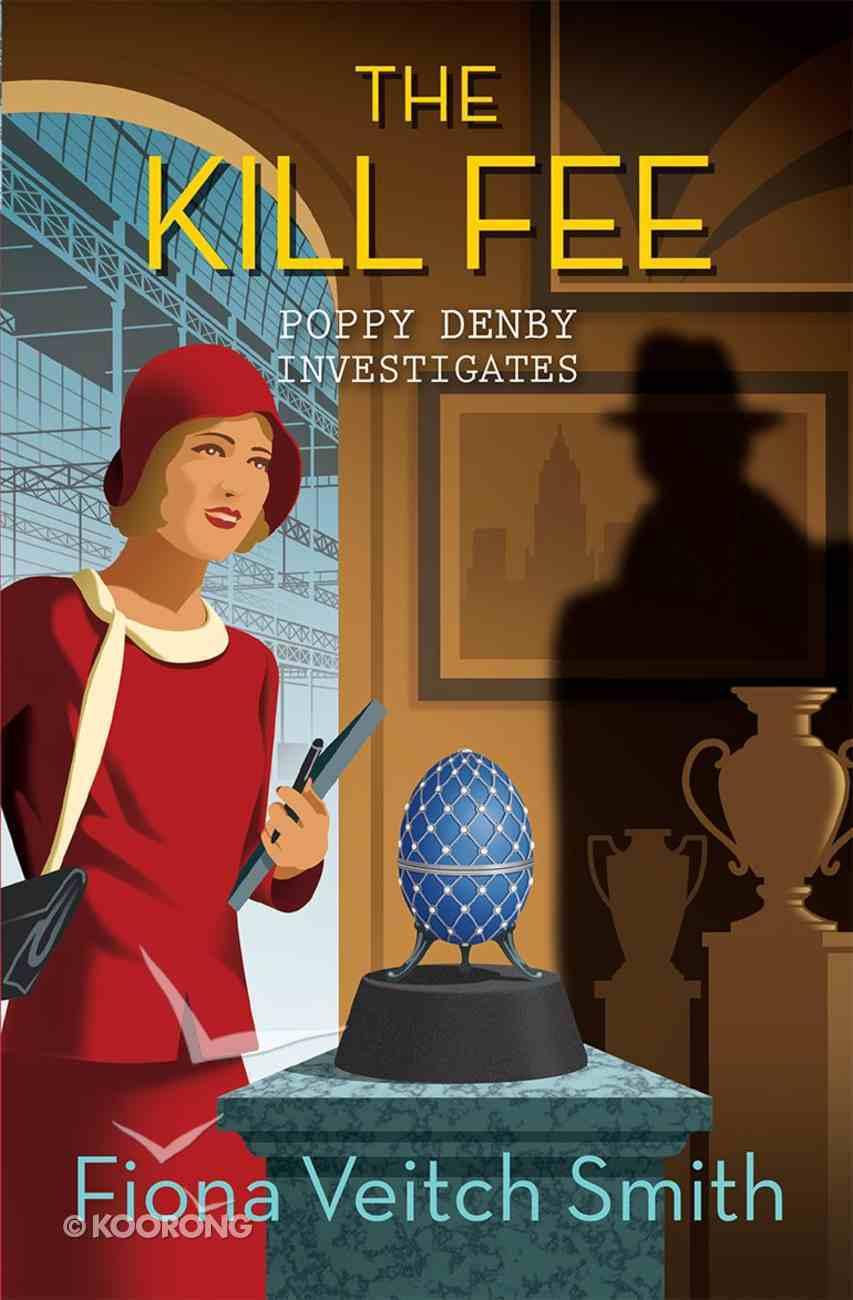The Kill Fee (#02 in Poppy Denby Investigates Series) Paperback