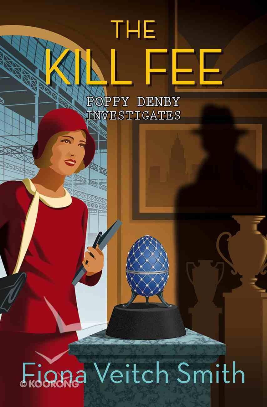The Kill Fee (#02 in Poppy Denby Investigates Series) eBook