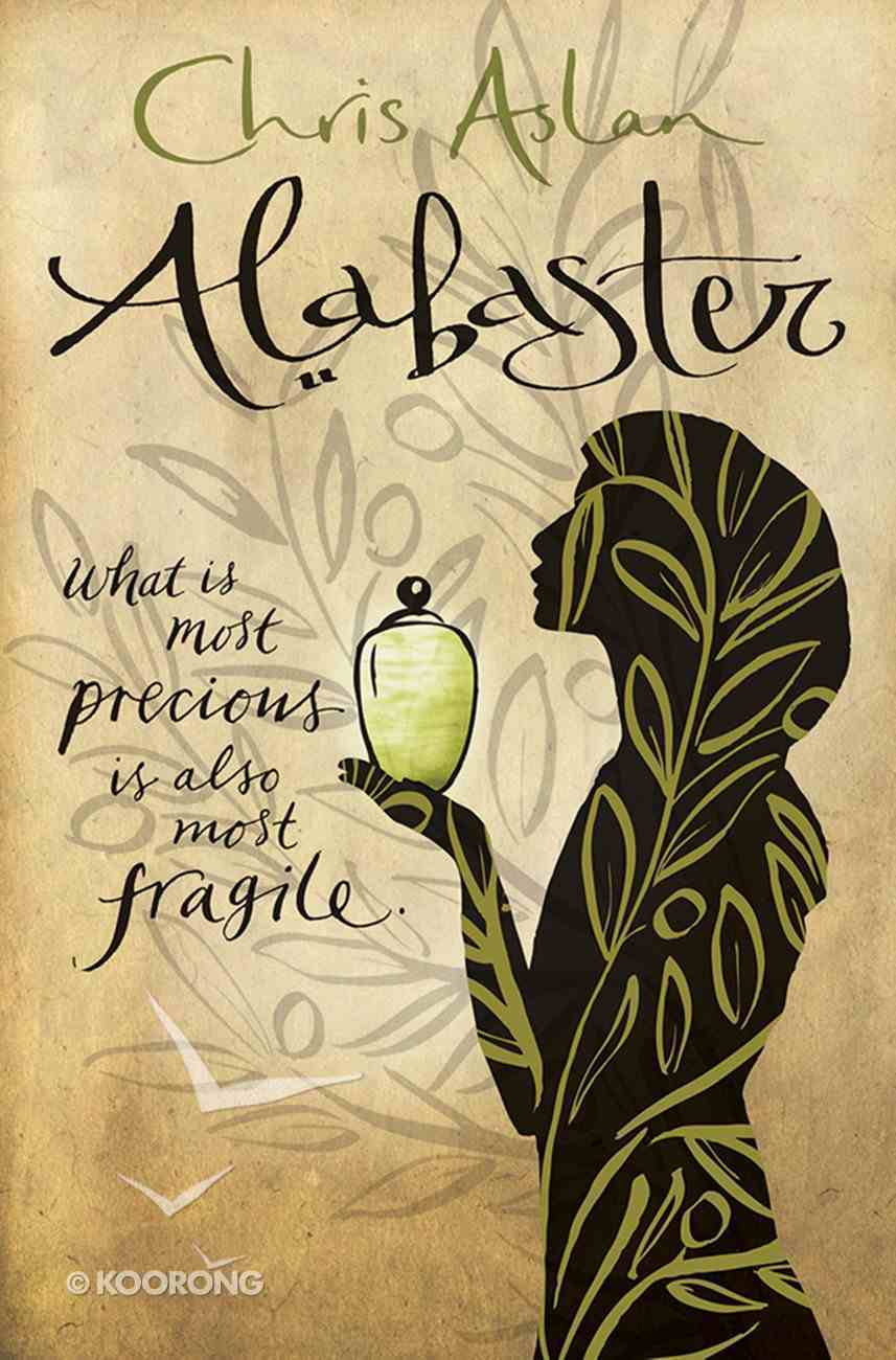 Alabaster: What is Most Precious is Also Most Fragile eBook