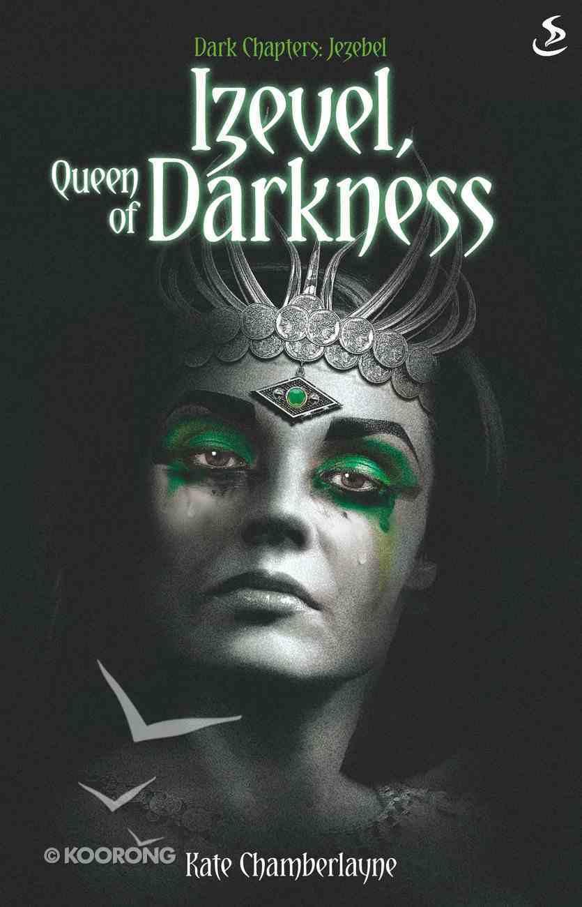 Izevel, Queen of Darkness (#02 in Dark Chapters Series) eBook
