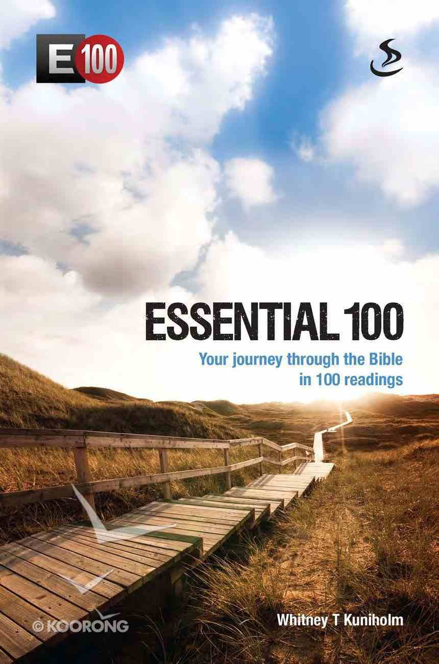 Essential 100: Your Journey Through the Bible in 100 Readings eBook