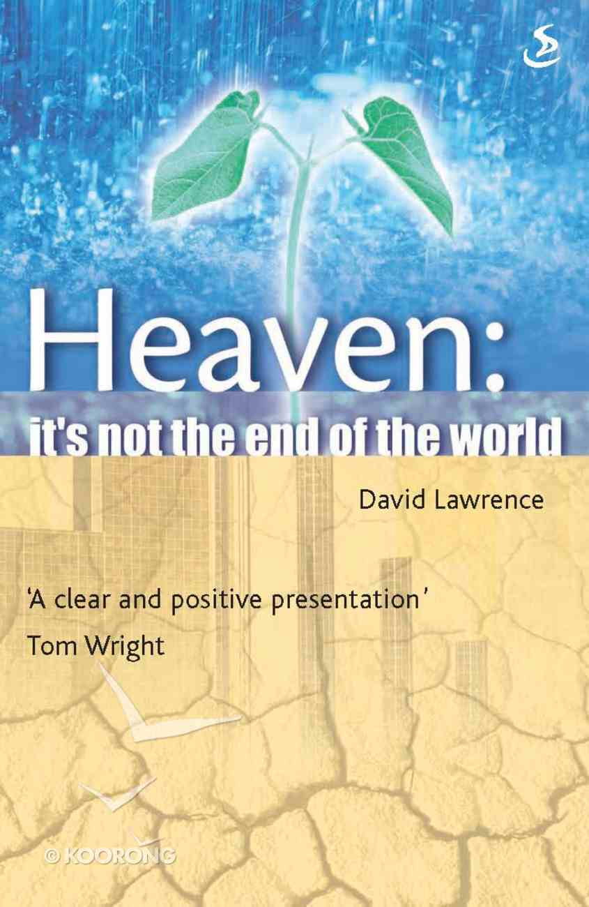 Heaven: It's Not the End of the World eBook