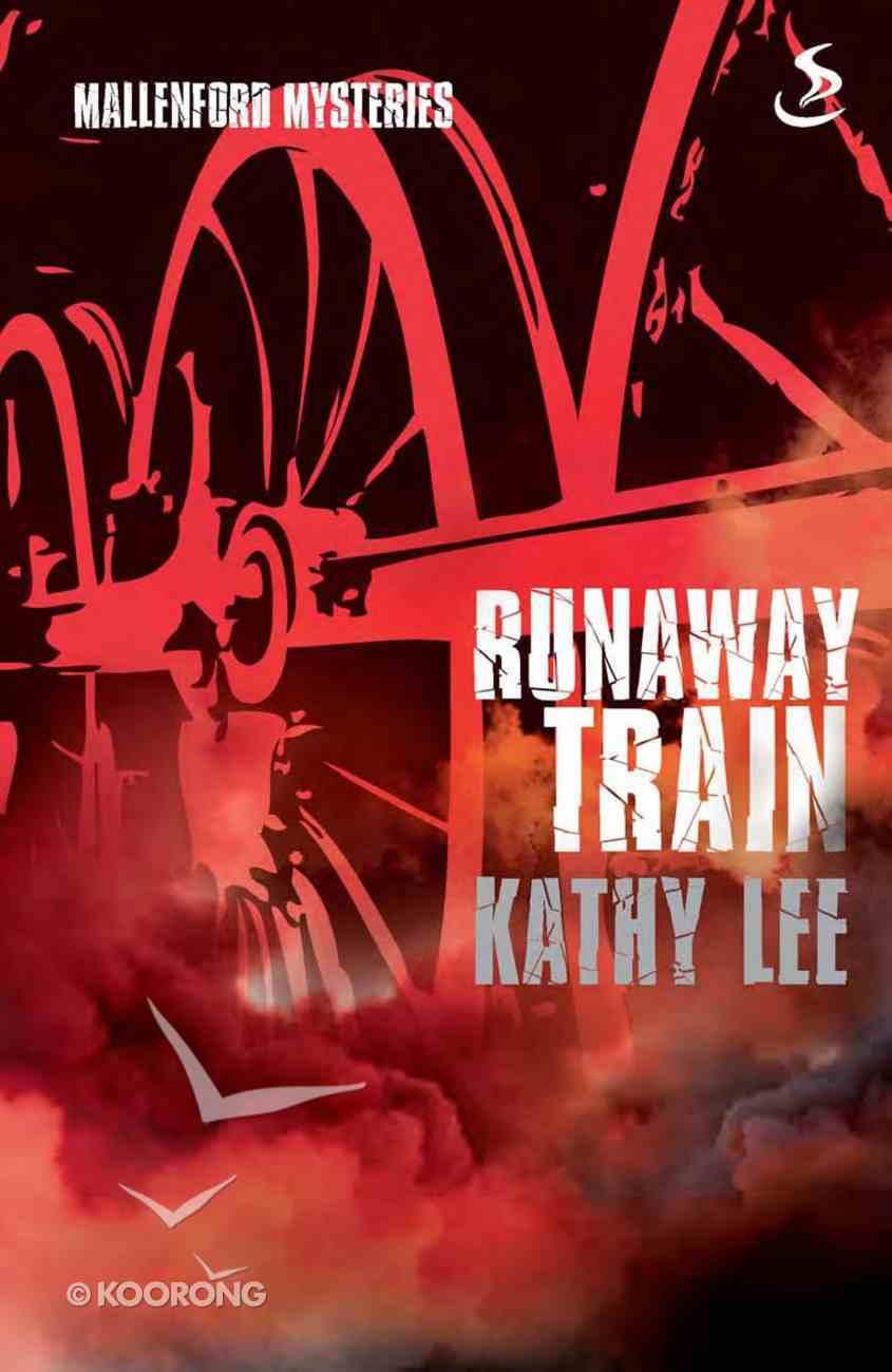 Runaway Train (Mallenford Mysteries Series) eBook