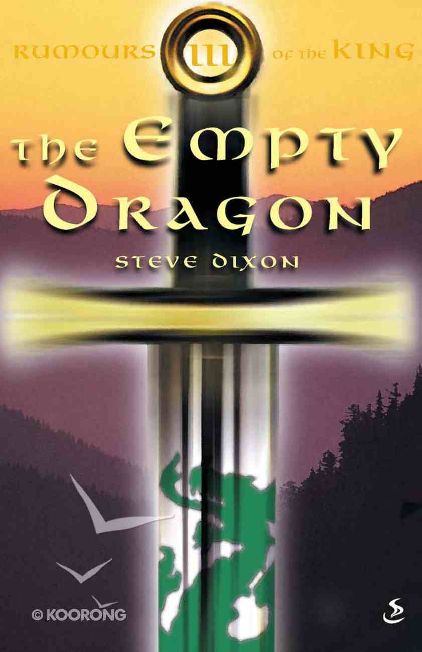 The Empty Dragon (#03 in Rumours Of The King Trilogy Series) eBook