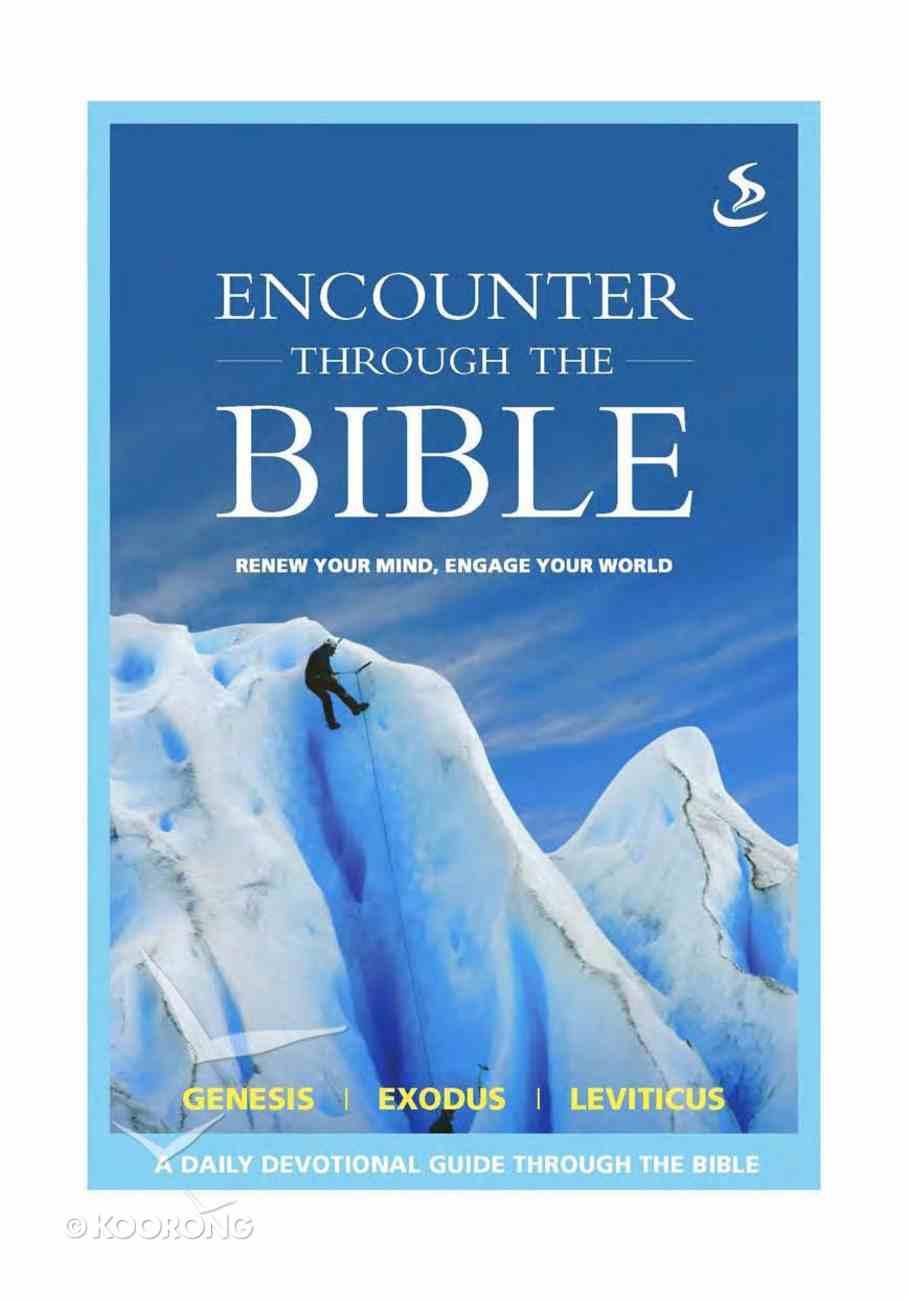 Genesis Exodus Leviticus (Encounter Through The Bible Series) eBook
