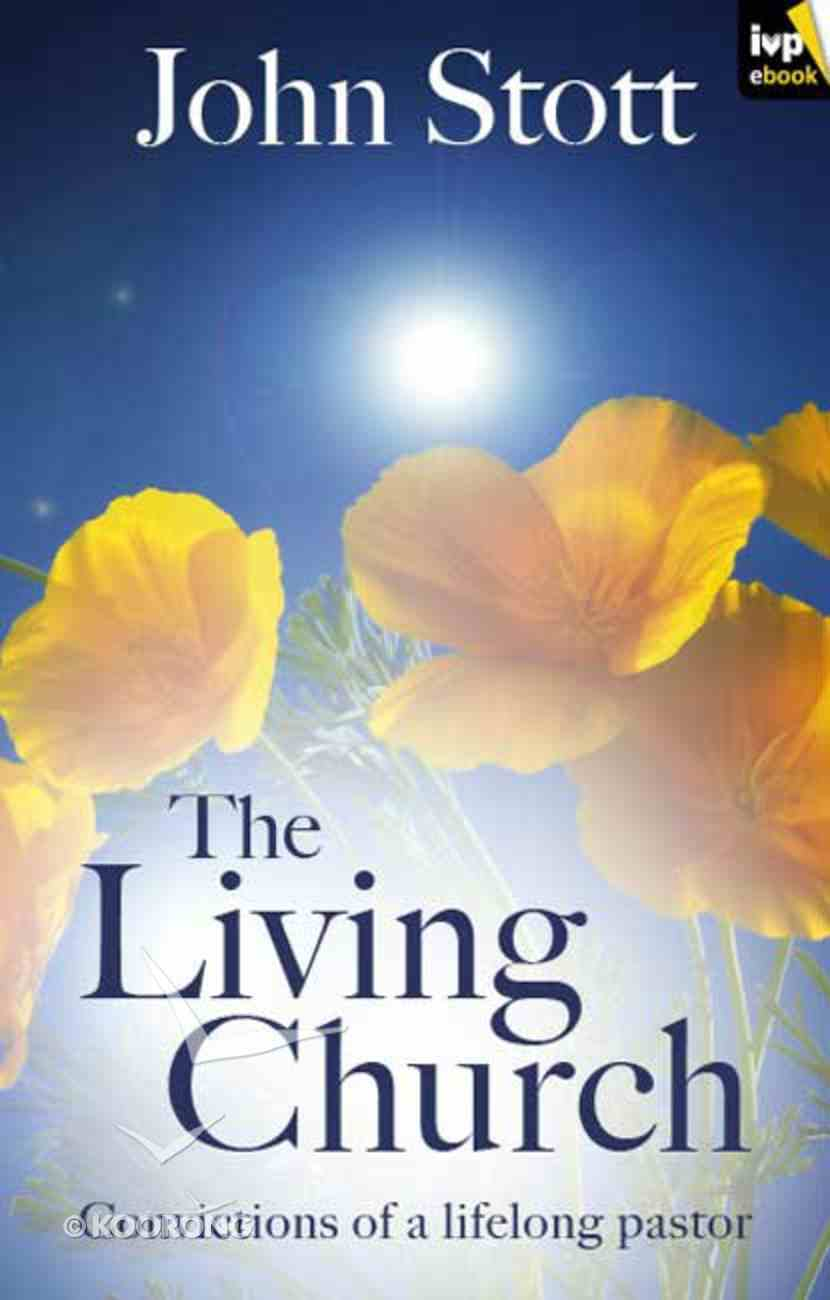 The Living Church: Convictions of a Lifelong Pastor eBook