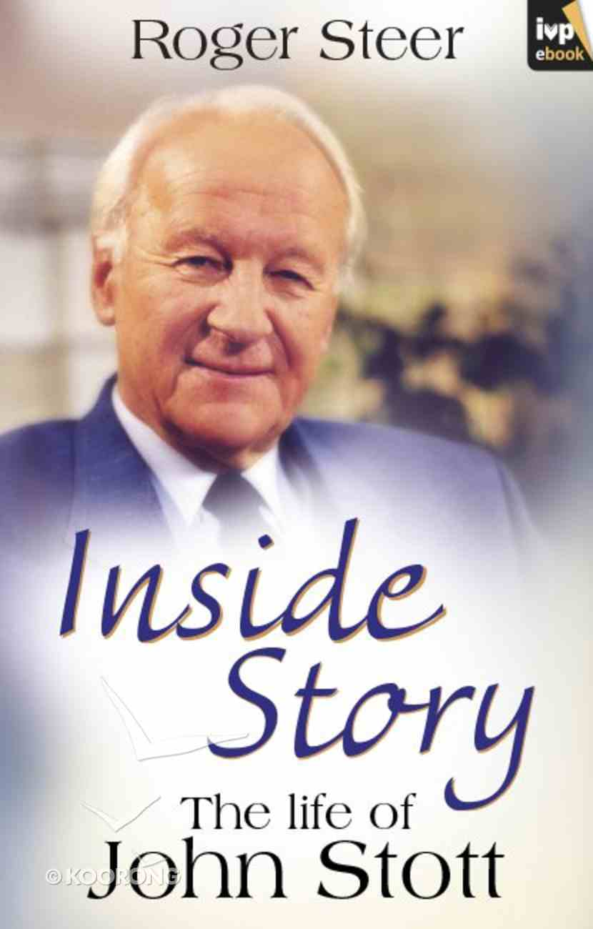 Inside Story: The Life of John Stott eBook