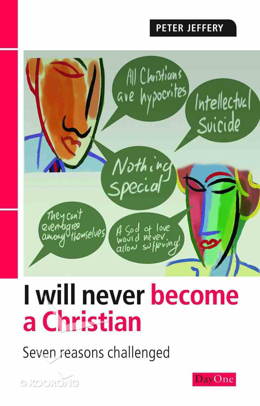 I Will Never Become a Christian? eBook