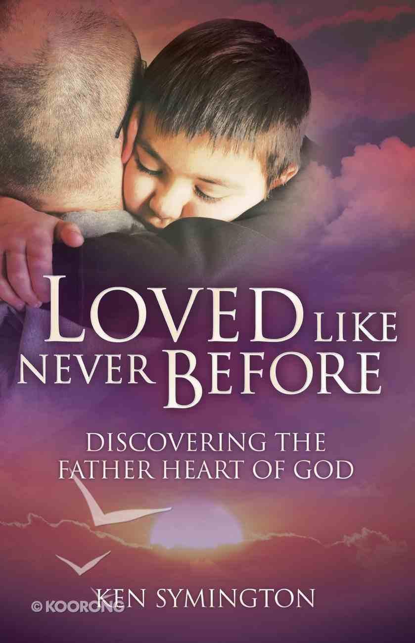 Loved Like Never Before! eBook