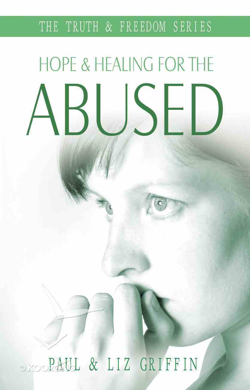 Hope & Healing For the Abused (Truth And Freedom Series) eBook