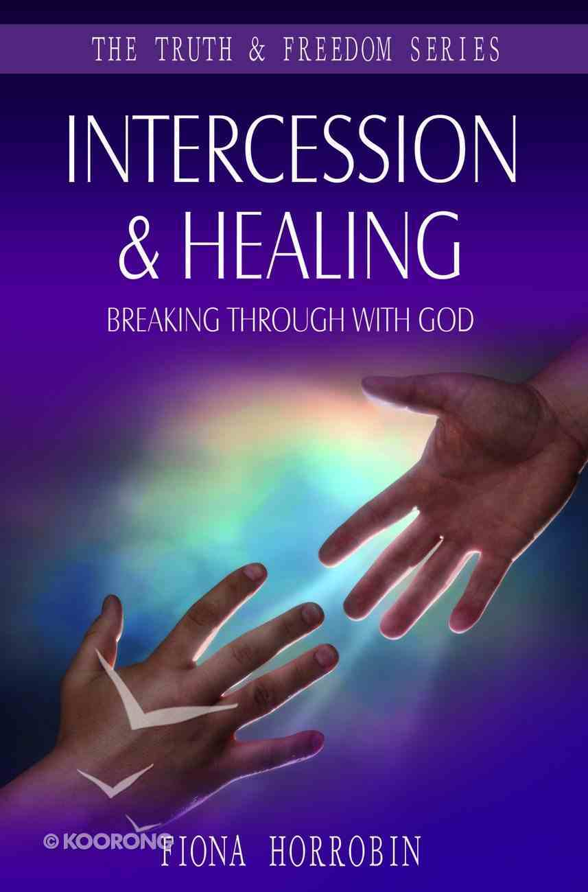 Intercession & Healing (Truth And Freedom Series) eBook