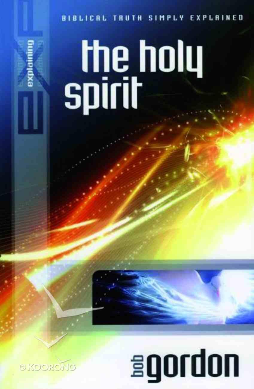 The Holy Spirit (2002) (Explaining Series) eBook