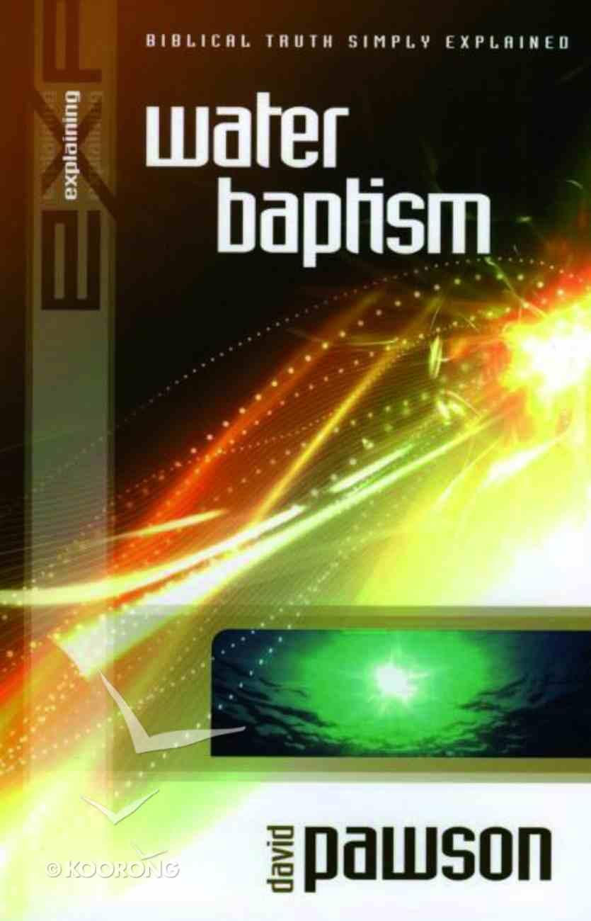 Water Baptism (2002) (Explaining Series) eBook