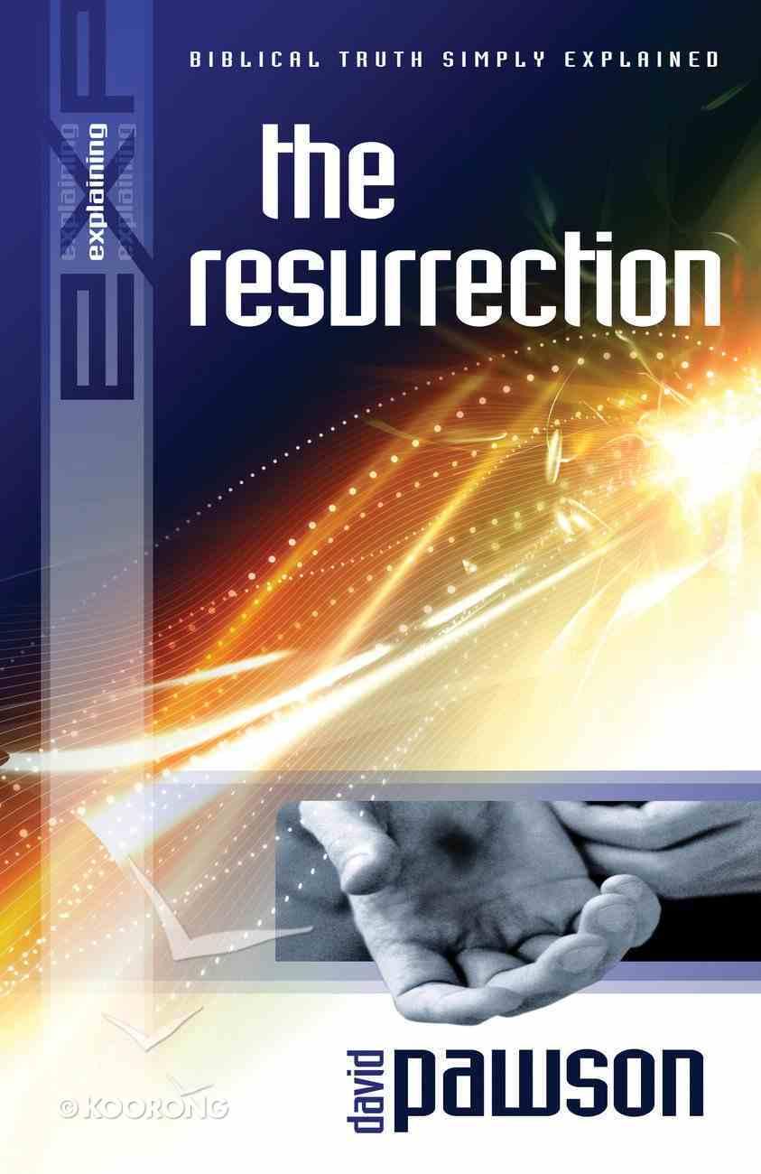 The Resurrection (Explaining Series) eBook
