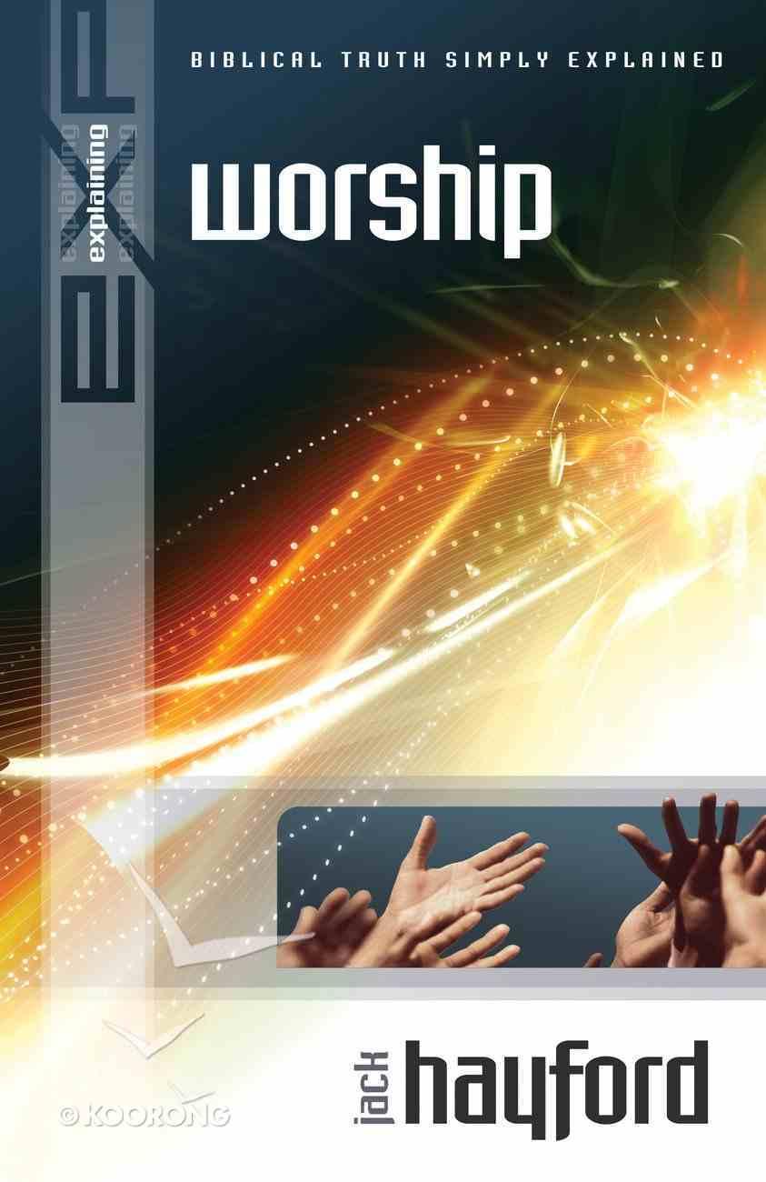 Worship (Explaining Series) eBook
