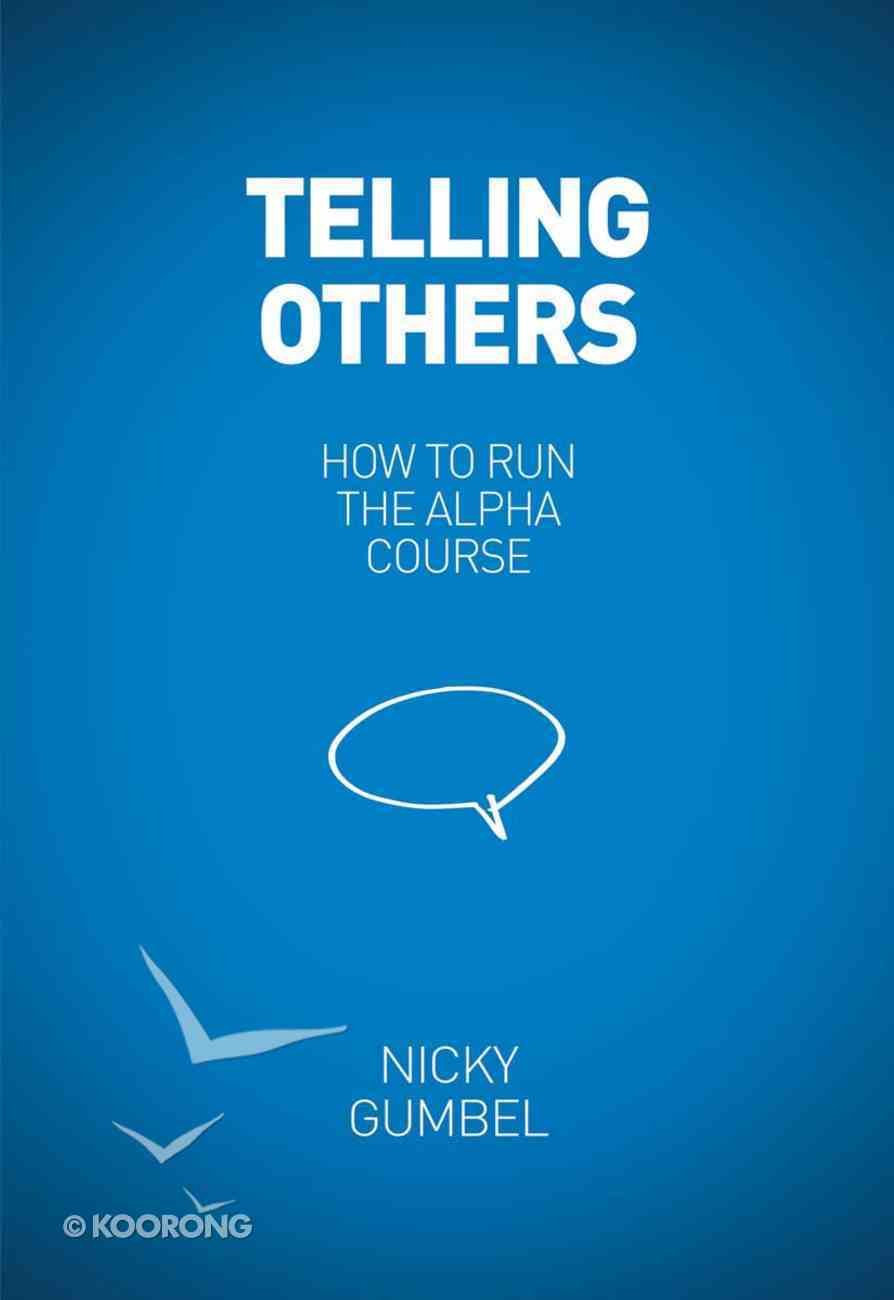 Telling Others (Newly and Edition) (Alpha Course) eBook