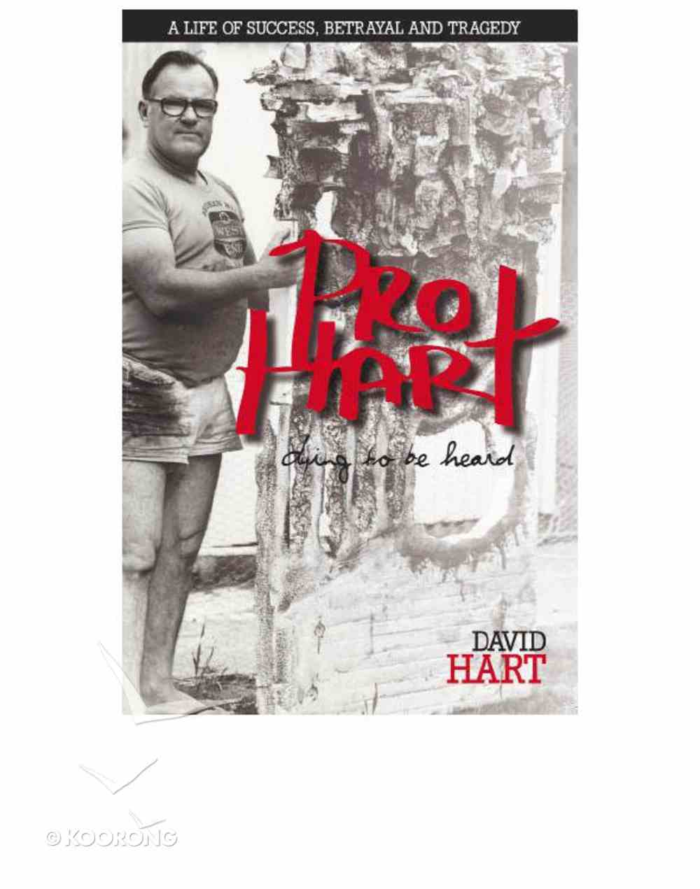 Pro Hart: Dying to Be Heard eBook