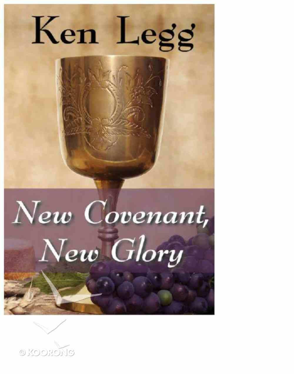 New Covenant, New Glory eBook