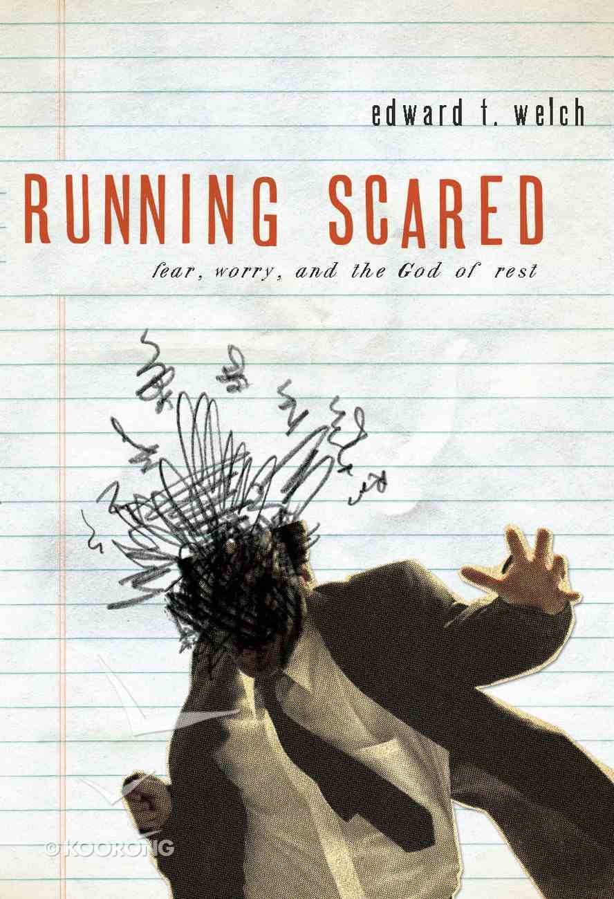 Running Scared: Fear, Worry, and the God Rest eBook