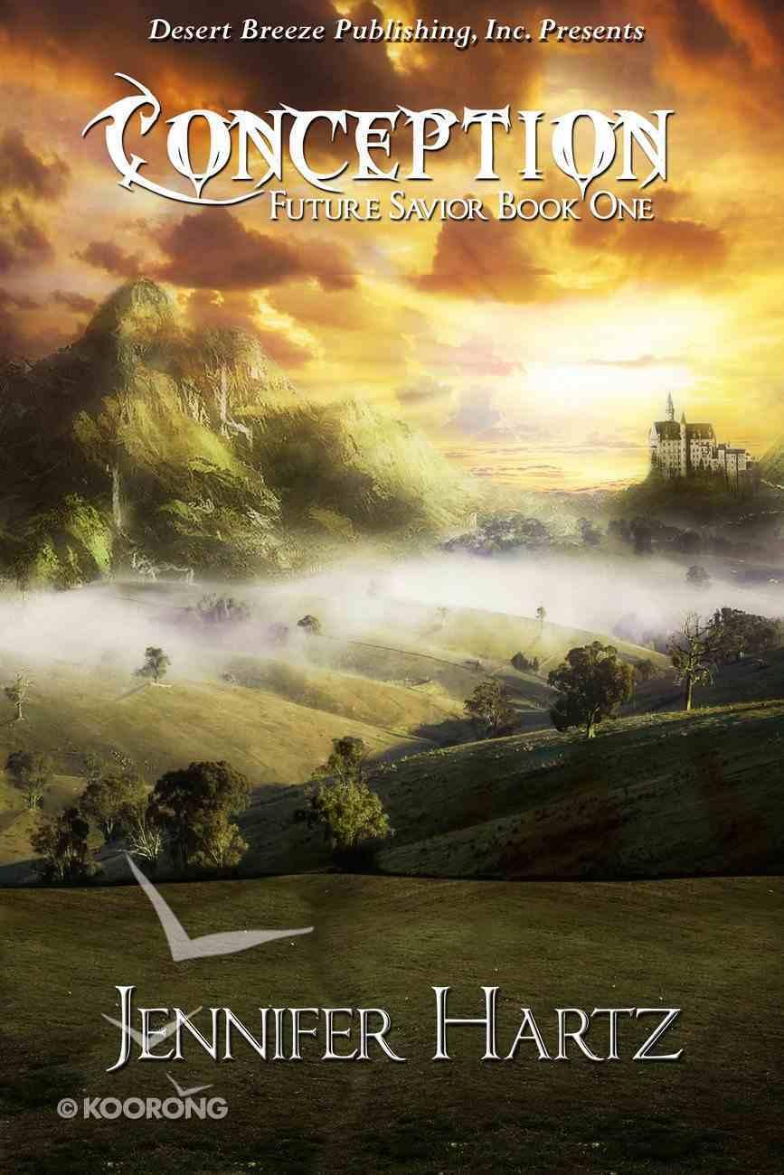 Conception (#01 in Future Savior Series) eBook