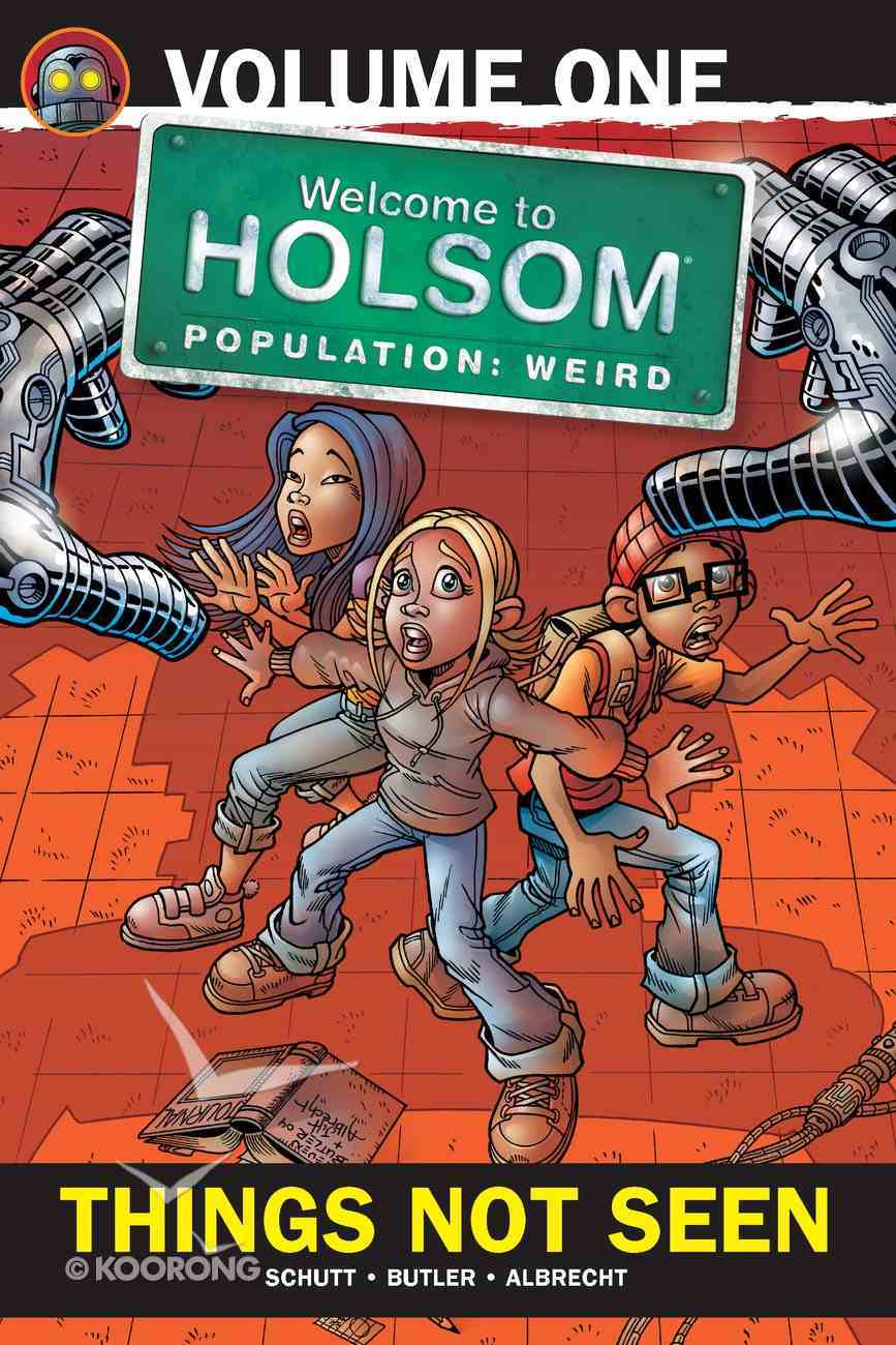 Things Not Seen (Graphic Novels) (#01 in Welcome To Holsom: Population Weird Series) eBook