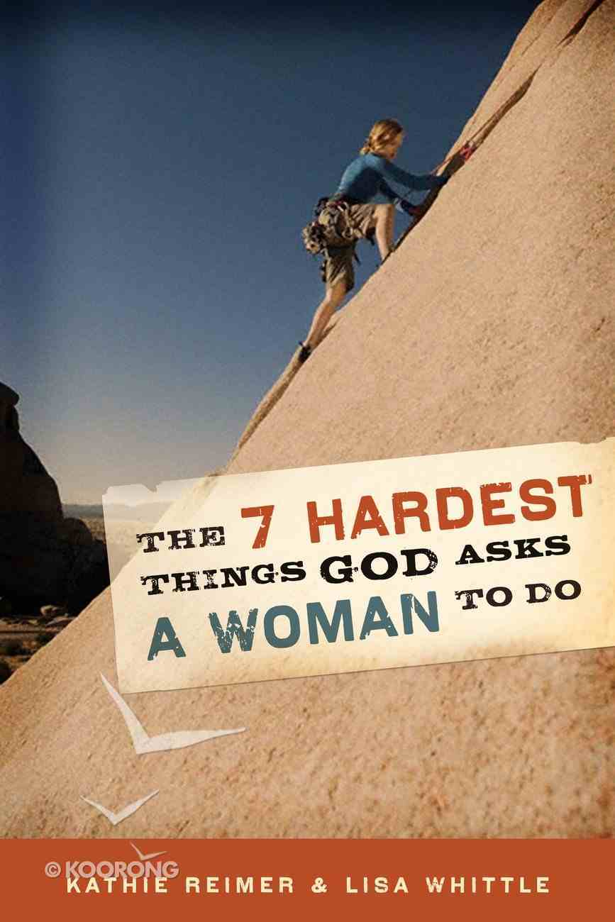 The 7 Hardest Things God Asks a Woman to Do eBook