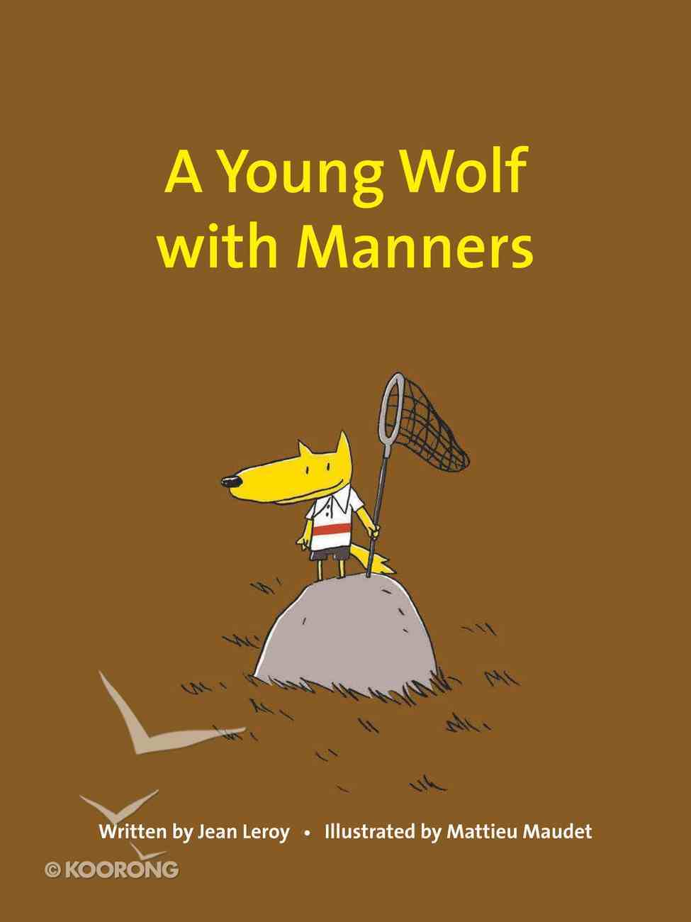 A Well-Mannered Young Wolf Hardback